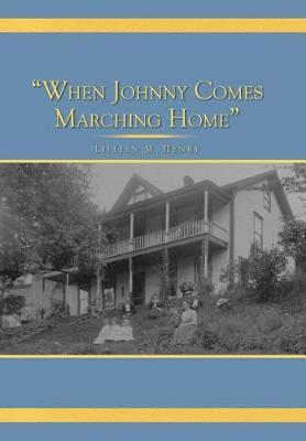 When Johnny Comes Marching Home by Lillian M. Henry image