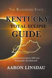 Kentucky Total Eclipse Guide by Aaron Linsdau