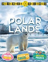 Discover Science: Polar Lands by Margaret Hynes