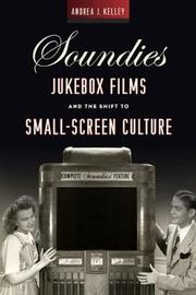 Soundies Jukebox Films and the Shift to Small Screen Culture by Andrea J. Kelley