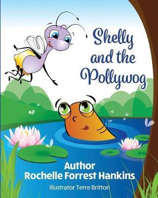 Shelly and the Pollywog by Rochelle Forrest Hankins