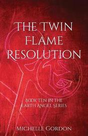 The Twin Flame Resolution by Michelle Gordon