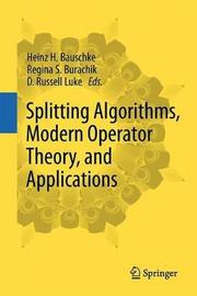 Splitting Algorithms, Modern Operator Theory, and Applications