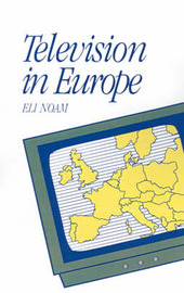 Television in Europe by Eli M Noam