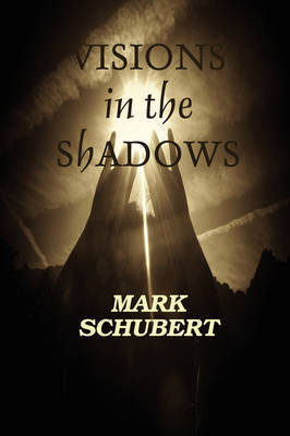 Visions in the Shadows by Mark Schubert image