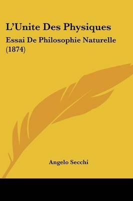 L'Unite Des Physiques: Essai De Philosophie Naturelle (1874) by Angelo Secchi image