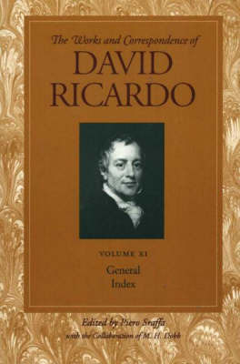 Works and Correspondence of David Ricardo: v. 11 by David Ricardo