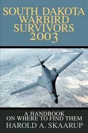 South Dakota Warbird Survivors 2003 by Harold A Skaarup image