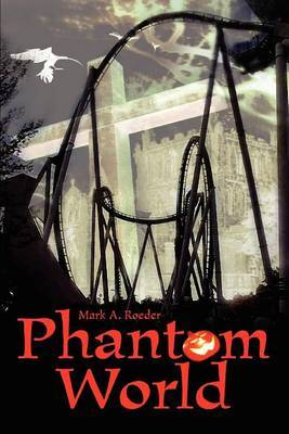 Phantom World by Mark A Roeder image