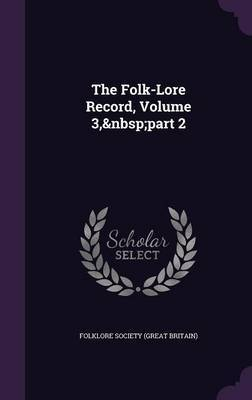 The Folk-Lore Record, Volume 3, Part 2 image