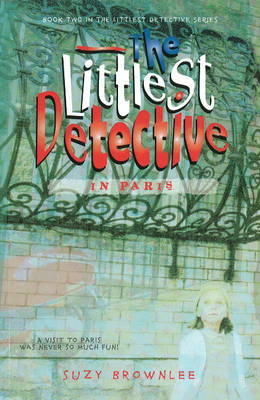 The Littlest Detective in Paris by Suzy Brownlee image