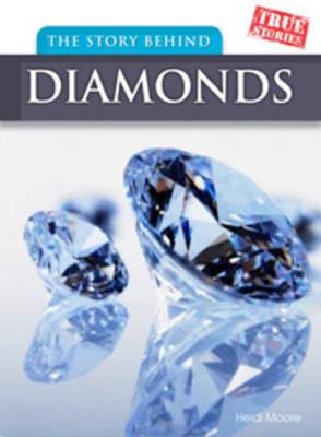 The Story Behind Diamonds by Heidi Moore