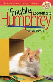 Trouble According to Humphrey by Betty G Birney image