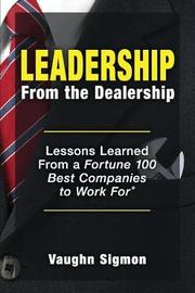 Leadership from the Dealership by Vaughn Sigmon