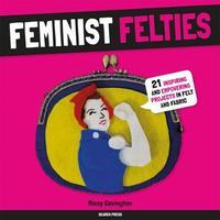 Feminist Felties by Missy Covington