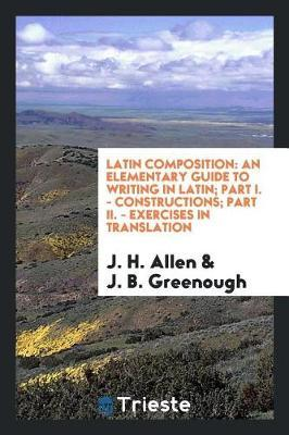 Latin Composition by J.H. Allen