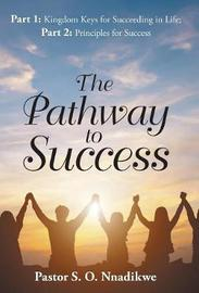 The Pathway to Success by Pastor S O Nnadikwe image
