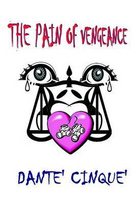 The Pain of Vengeance by Dante Cinque