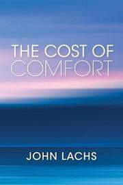 The Cost of Comfort by John Lachs