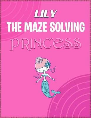 Lily the Maze Solving Princess by Doctor Puzzles image