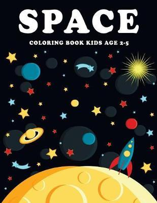 Space Coloring Book Kids Age 2-5 by Robert McRae