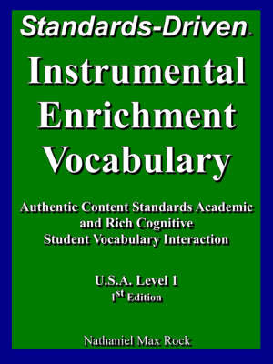 Instrumental Enrichment Vocabulary Standards-Driven U.S.A. Level 1 First Edition Authentic Content Standards Academic and Rich Cognitive Student Vocabulary Interaction by Nathaniel Max Rock image