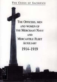 Cross of Sacrifice. Vol. 5: the Officers, Men and Women of the Merchant Navy and Mercantile Fleet Auxiliary 1914 - 1919: v. 5 by Steve Jarvis image