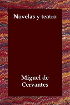 Novelas Y Teatro by Miguel de Cervantes image
