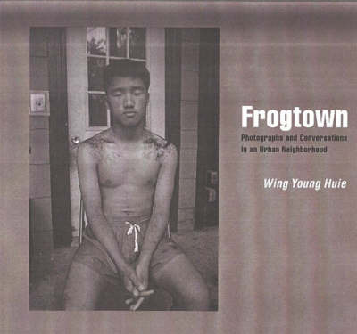 Frogtown by Wing Young Huie image