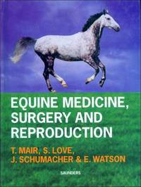 Equine Medicine, Surgery and Reproduction by Tim S. Mair image
