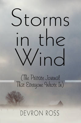 Storms in the Wind: (The Private Journal That Everyone Wrote In) by Devron Ross image