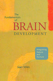 The Fundamentals of Brain Development by Joan Stiles image