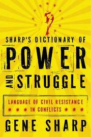 Sharp's Dictionary of Power and Struggle by Gene Sharp