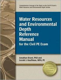 Water Resources and Environmental Depth Reference Manual for the Civil PE Exam by Jonathan Brant