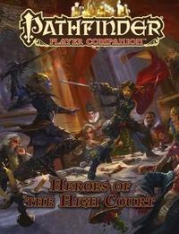 Pathfinder Player Companion: Heroes of the High Court by Paizo Staff