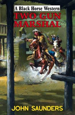 Two Gun Marshal by John Saunders
