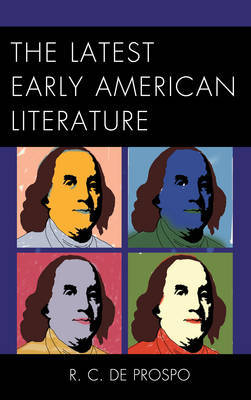 The Latest Early American Literature by R.C.De Prospo
