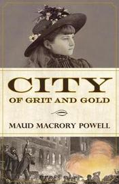 City of Grit and Gold by Maud Macrory Powell image