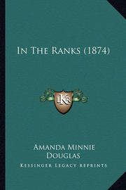 In the Ranks (1874) by Amanda Minnie Douglas