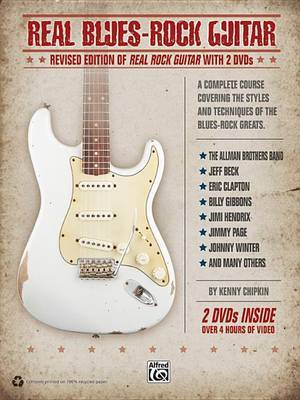 Real Blues-Rock Guitar: Revised Edition of Real Rock Guitar with 2 DVDs, Book & 2 DVDs by Kenn Chipkin