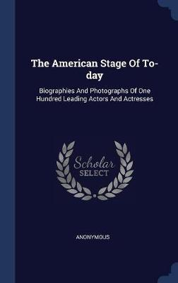 The American Stage of To-Day by * Anonymous