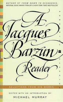 A Jacques Barzun Reader by Jacques Barzun