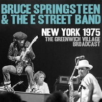 New York 1975 - Greenwich Village Broadcast Vol 2 by Bruce Springsteen & The E-Street Band