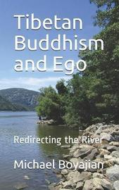 Tibetan Buddhism and Ego by Michael Boyajian