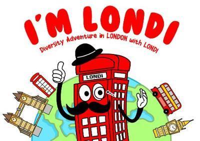 """""""I'M LONDI. Diversity Adventures in LONDON with LONDI"""" by Rafal Skorzewski"""