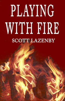 Playing with Fire by Scott Lazenby image