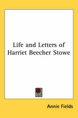 Life and Letters of Harriet Beecher Stowe image
