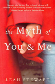 The Myth of You and Me by Leah Stewart image