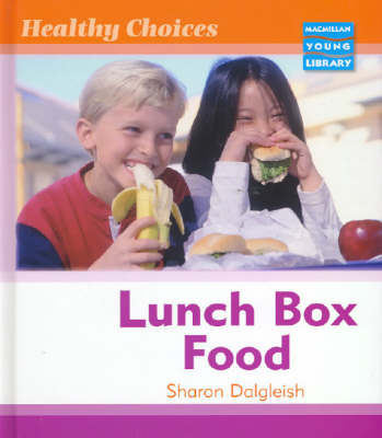 Healthy Choices Lunch Box Food Macmillan Library by Sharon Dalgleish