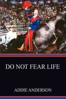 Do Not Fear Life by Addie Anderson